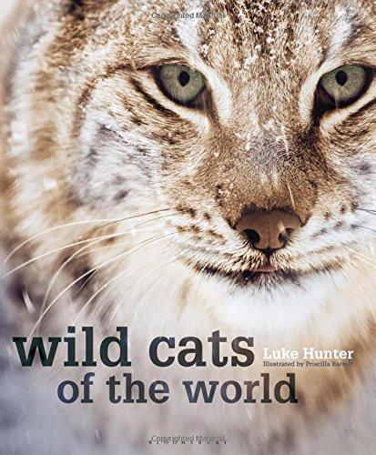 Wild Cats of the World by Luke Hunter 2015