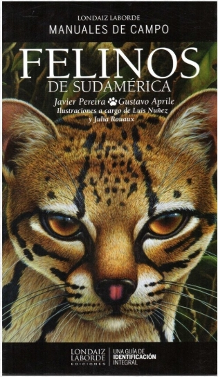 Field Guide to the Wild Cats of South America (Spanish)
